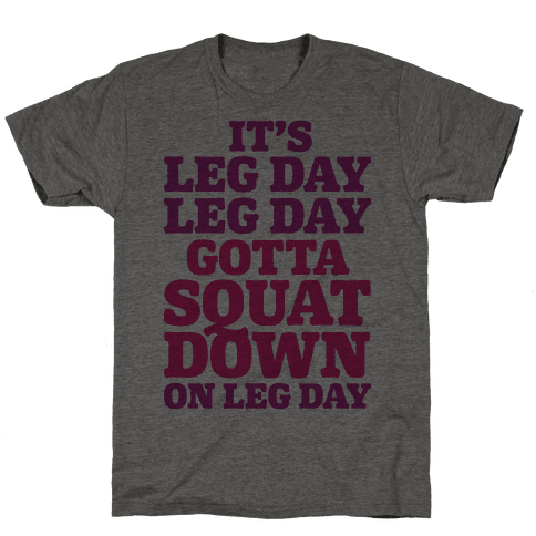 Gotta Squat Down On Leg Day