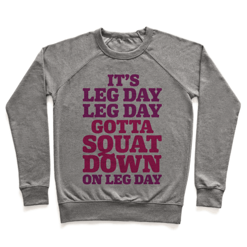 Gotta Squat Down On Leg Day Pullover