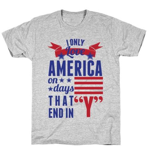 I Love America On Days That End In Y (Patriotic Hoodie) Mens T-Shirt