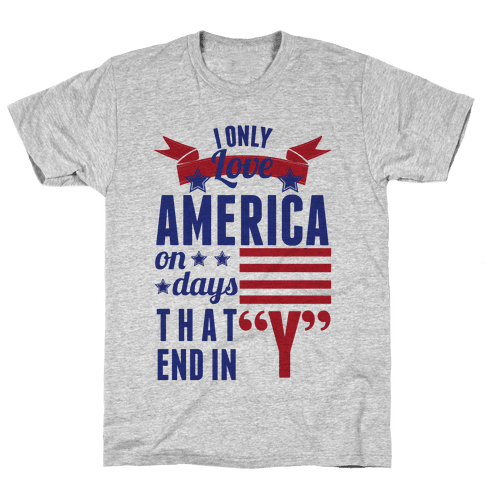I Love America On Days That End In Y (Patriotic Hoodie) Mens T-Shirt