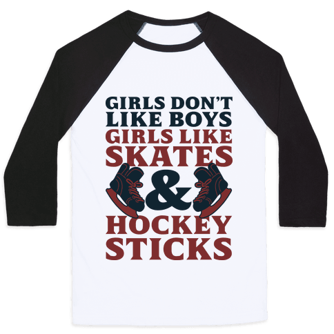 Girls Dont Like Boys Girls Like Hockey Baseball Tee