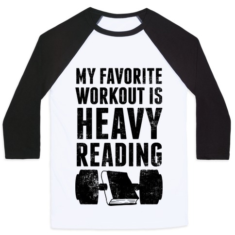My Favorite Workout Is Heavy Reading Baseball Tee
