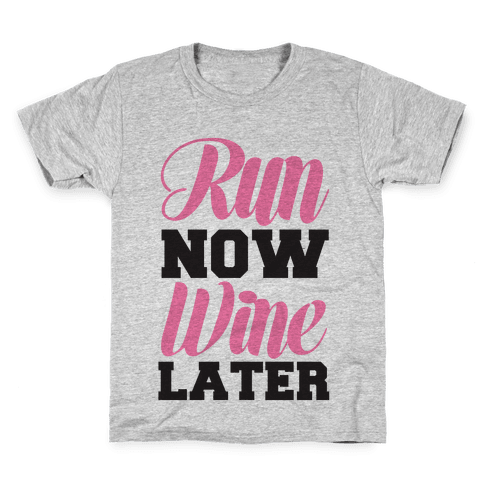 Run Now Wine Later Kids T-Shirt
