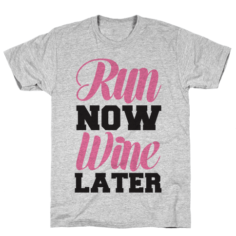 Run Now Wine Later Mens T-Shirt