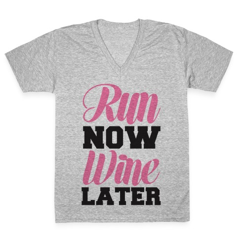 Run Now Wine Later V-Neck Tee Shirt
