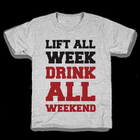 Lift All Week Drink All Weekend Kids T-Shirt