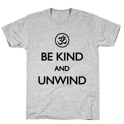 Be Kind And Unwind (tank) T-Shirt