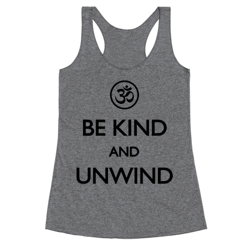 Be Kind And Unwind (tank)