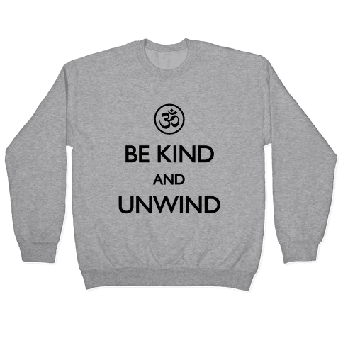 Be Kind And Unwind (tank) Pullover