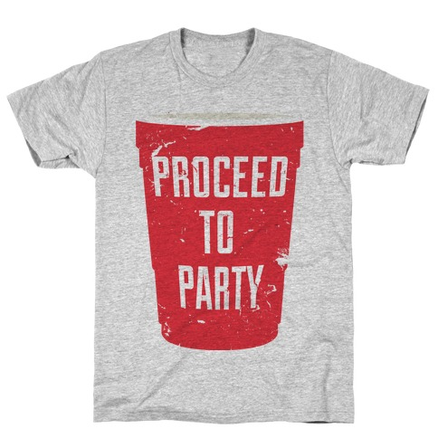 Proceed to Party T-Shirt