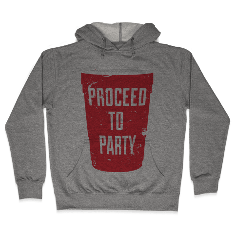 Proceed to Party Hooded Sweatshirt
