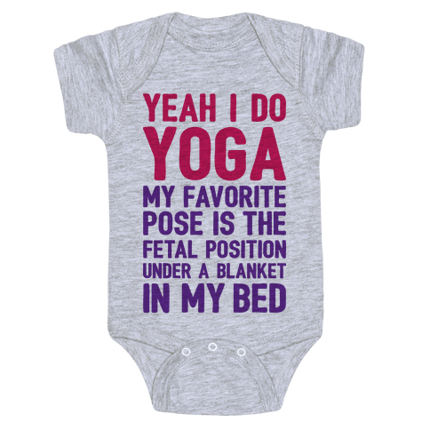Yeah I Do Yoga In The Fetal Position Baby Onesy