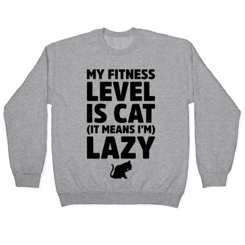 My Fitness Level Is Cat Pullover