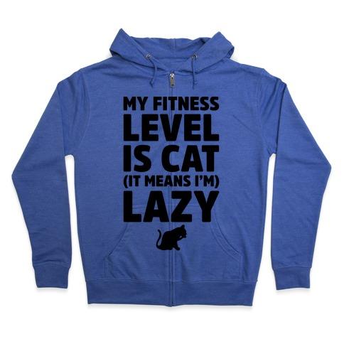 My Fitness Level Is Cat Zip Hoodie