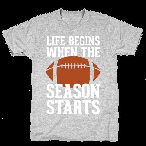 Life Begins When The Season Starts (Football) Mens T-Shirt