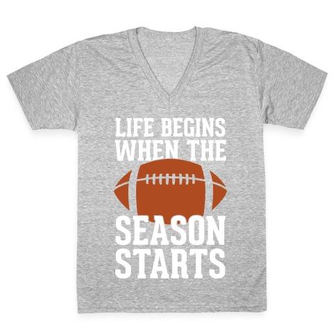 Life Begins When The Season Starts (Football) V-Neck Tee Shirt