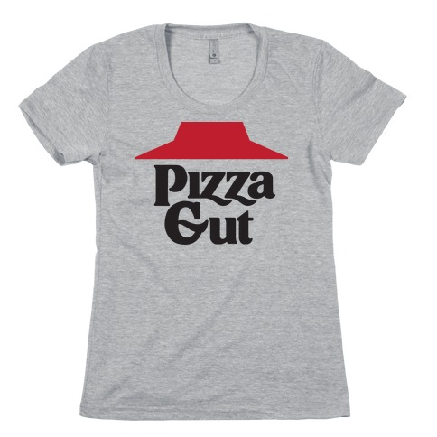 Pizza Gut Womens T-Shirt