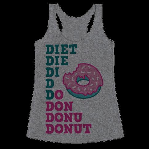 Diet, Die, Di, D, Do, Don, Donu, Donut Racerback Tank Top