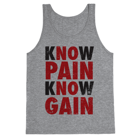 Know Pain Know Gain (No Pain No Gain) (Tank) Tank Top
