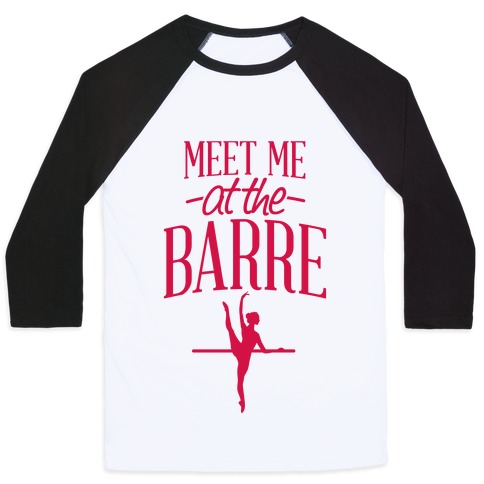 Meet Me At The Barre Baseball Tee