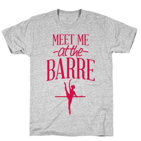 Meet Me At The Barre Mens T-Shirt