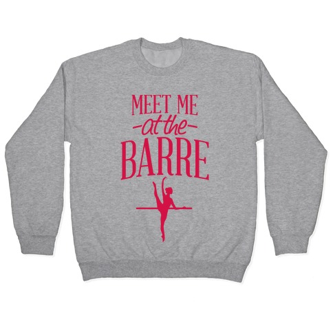 Meet Me At The Barre Pullover