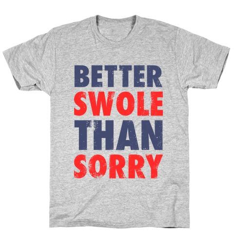 Better Swole Than Sorry (Tank) T-Shirt
