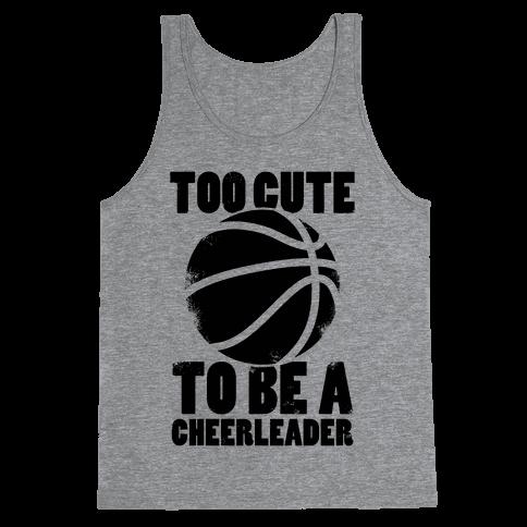 Too Cute To Be a Cheerleader (Basketball) Tank Top
