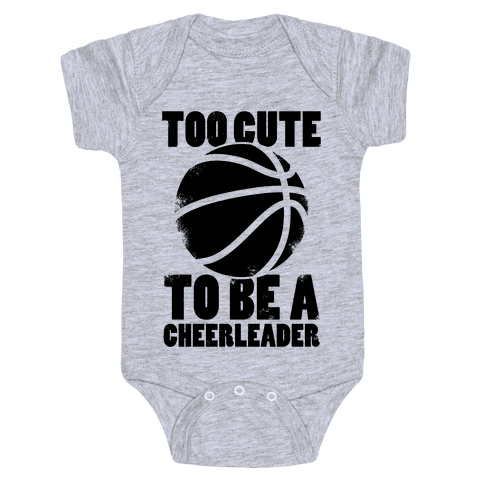 Too Cute To Be a Cheerleader (Basketball) Baby Onesy