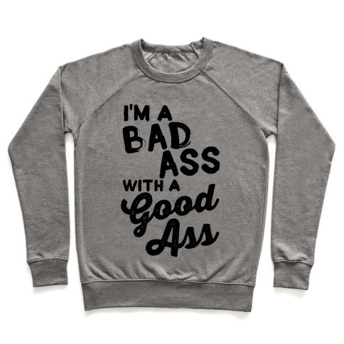 I'm A Badass With A Good Ass Pullover