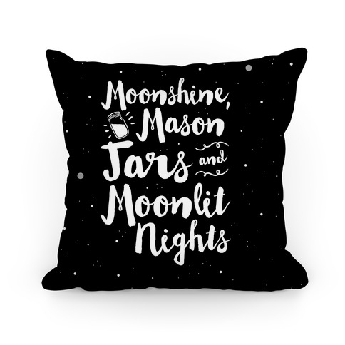 Moonshine, Mason Jars and Moonlit Nights Pillow