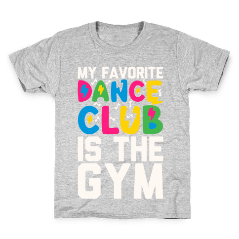 My Favorite Dance Club Is The Gym Kids T-Shirt