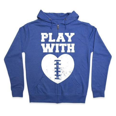 Play With Heart (Football) Zip Hoodie