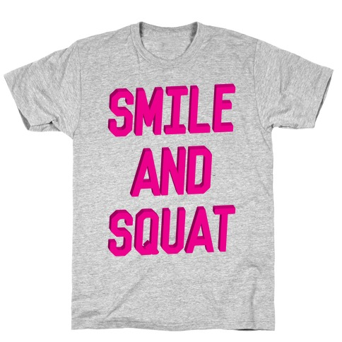 Smile And Squat T-Shirt
