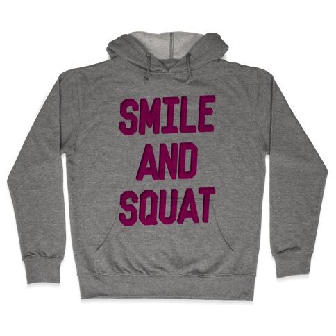 Smile And Squat Hooded Sweatshirt