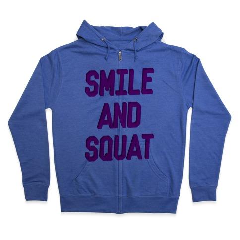Smile And Squat Zip Hoodie