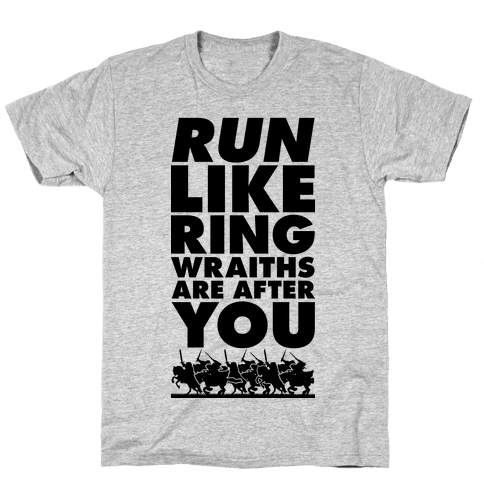 Run Like Ringwraiths Are After You Mens T-Shirt