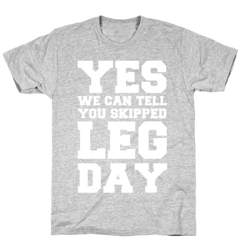 We Can Tell You Skipped T-Shirt