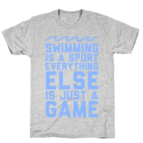 Swimming is a Sport T-Shirt