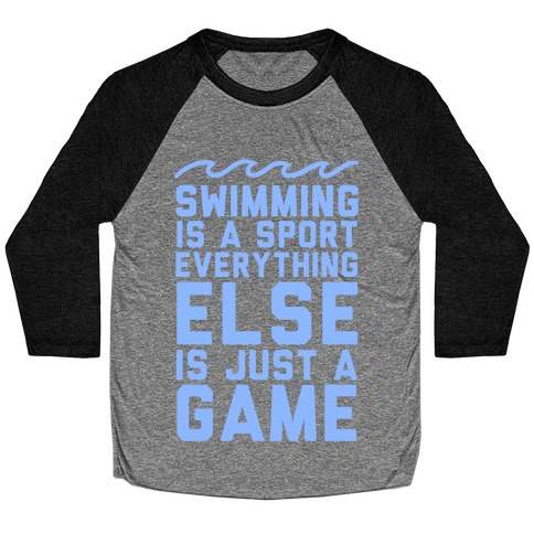 Swimming is a Sport Baseball Tee