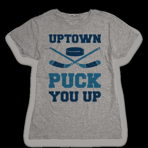 Uptown Puck You Up Womens T-Shirt