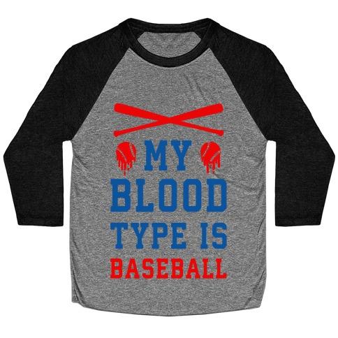 My Blood Type is Baseball Baseball Tee