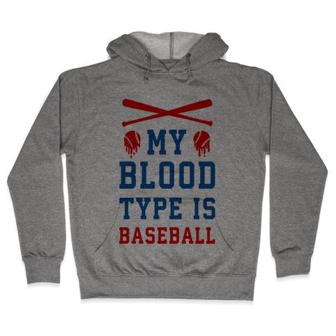My Blood Type is Baseball Hooded Sweatshirt