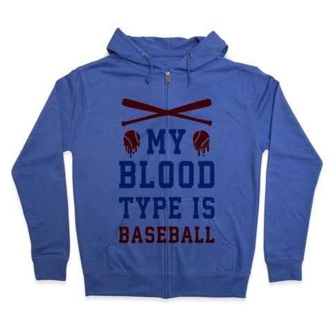 My Blood Type is Baseball Zip Hoodie