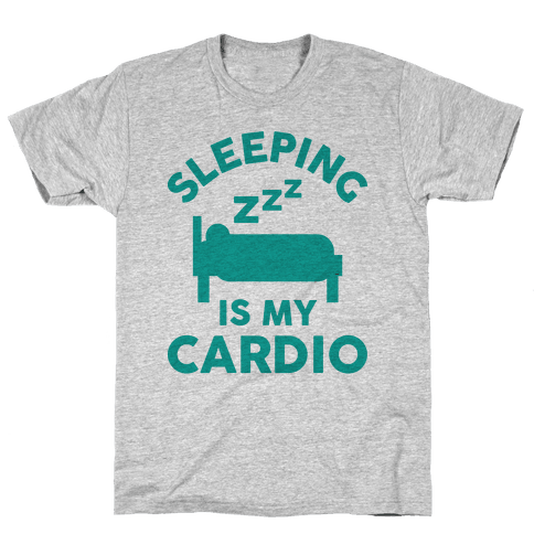 Sleeping Is My Cardio Mens T-Shirt