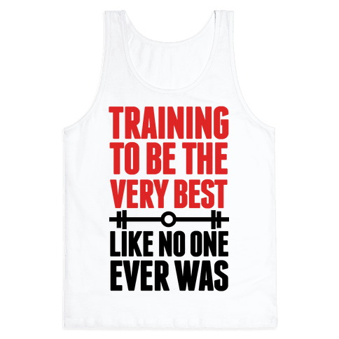 Training to be the Very Best Like No One Ever Was