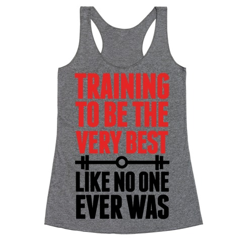 Training to be the Very Best Like No One Ever Was Racerback Tank Top