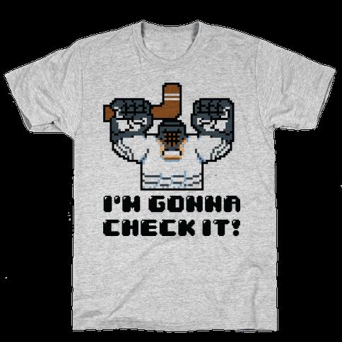 I'm Gonna Check It! Mens T-Shirt