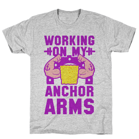 Working on My Anchor Arms Mens/Unisex T-Shirt