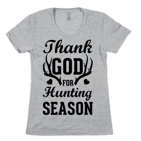 Thank God For Hunting Season Womens T-Shirt